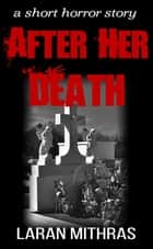 After Her Death ebook by