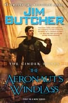 The Cinder Spires: The Aeronaut's Windlass eBook von Jim Butcher