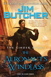 The Cinder Spires: The Aeronaut's Windlass ebook by Jim Butcher