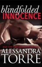 Blindfolded Innocence ebook by Alessandra Torre