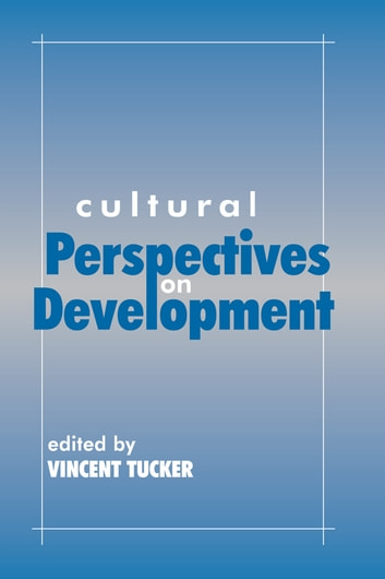 Cultural Perspectives on Development ebook by