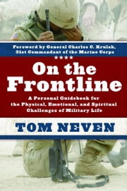 On the Frontline - A Personal Guidebook for the Physical, Emotional, and Spiritual Challenges of Mi ebook by Tom Neven