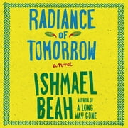 Radiance of Tomorrow - A Novel Áudiolivro by Ishmael Beah