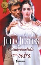 Comprometido com outra ebook by JULIA JUSTISS