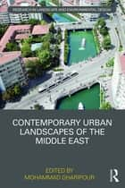 Contemporary Urban Landscapes of the Middle East ebook by Mohammad Gharipour