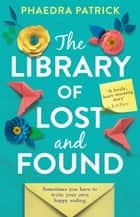 The Library of Lost and Found eBook by Phaedra Patrick