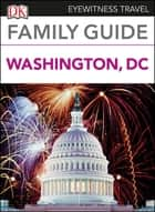 Family Guide Washington, DC ebook by DK Travel