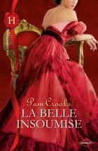 La belle insoumise ebook by Pam Crooks