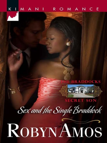 Sex and the Single Braddock ebook by Robyn Amos