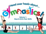 Head Over Heels About Gymnastics - Floor Skills ebook by Gemma Coles