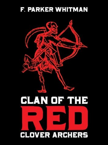 Clan of the red clover archers ebook by F.Parker Whitman