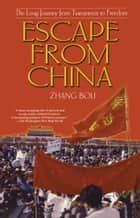 Escape From China ebook by Zhang Boli
