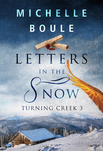 Letters in the Snow (Turning Creek 3) ebook by Michelle Boule