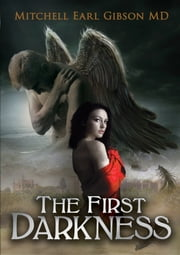 The First Darkness ebook by Mitchell Gibson