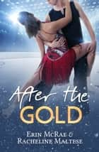 After the Gold ebook by Erin McRae, Racheline Maltese