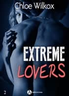 Extreme Lovers (saison 2) 2 eBook by Chloe Wilkox