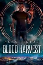 Blood Harvest - Ace Grant, Demon Slayer, #1 ebook by Russ Linton