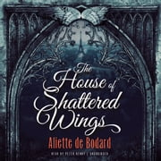 The House of Shattered Wings audiobook by Aliette de Bodard