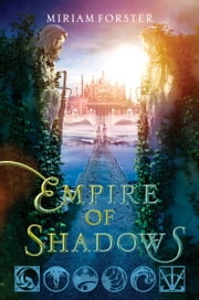 Empire of Shadows ebook by Miriam Forster
