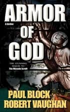 Armor of God - A Thriller ebook by Paul Block, Robert Vaughan