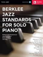 Berklee Jazz Standards for Solo Piano ebook by Hal Leonard Corp., Robert Christopherson, Hey Rim Jeon,...