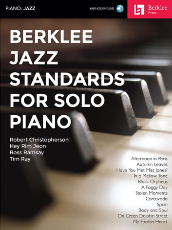 Berklee Jazz Standards for Solo Piano ebook by Hal Leonard Corp.,Robert Christopherson,Hey Rim Jeon,Ross Ramsay,Tim Ray