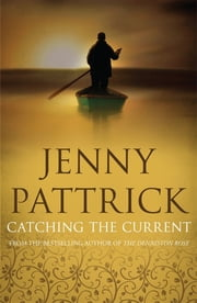 Catching the Current ebook by Jenny Pattrick