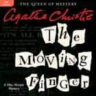 The Moving Finger - A Miss Marple Mystery audiobook by Agatha Christie