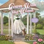 Gown with the Wind audiobook by Stephanie Blackmoore