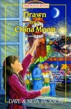 Drawn by a China Moon ebook by Dave Jackson