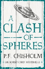 A Clash of Spheres ebook by P.F. Chisholm