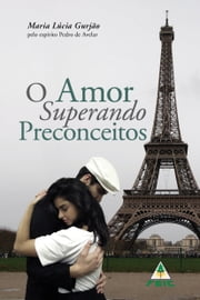 Amor superando preconceitos ebook by Maria Lucia Gurjão
