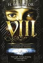 VIII ebook by H. M. Castor
