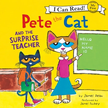 Pete the Cat and the Surprise Teacher audiobook by James Dean