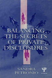 Balancing the Secrets of Private Disclosures ebook by Sandra Petronio