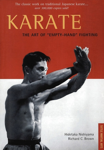 "Karate The Art of ""Empty-Hand"" Fighting ebook by Hidetaka Nishiyama,Richard C. Brown"