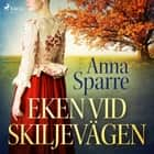 Eken vid skiljevägen audiobook by