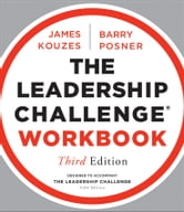 The Leadership Challenge Workbook ebook by James M. Kouzes