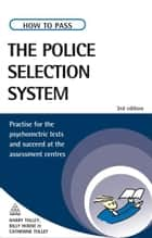 How to Pass the Police Selection System ebook by Harry Tolley
