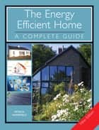 The ENERGY EFFICIENT HOME ebook by Patrick Waterfield