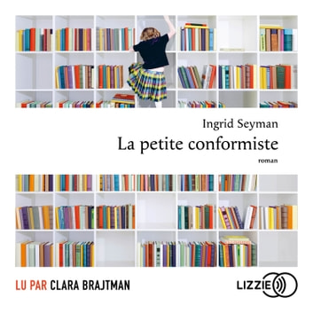 La petite conformiste audiobook by Ingrid SEYMAN