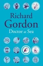 Doctor At Sea ebook by Richard Gordon
