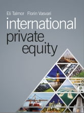 International Private Equity ebook by Eli Talmor,Florin Vasvari