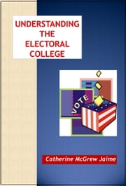 Understanding the Electoral College ebook by Catherine McGrew Jaime