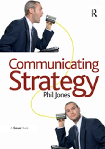 Communicating Strategy ebook by Phil Jones