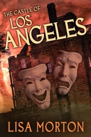 The Castle of Los Angeles ebook by Lisa Morton