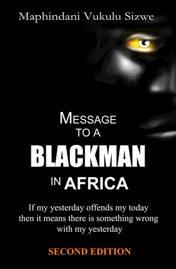 Message to a Blackman in Africa eBook by Vukulu Sizwe Maphindani