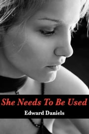 She Needs to Be Used ebook by Edward Daniels