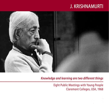 Thought is the cause of fear - Claremont 1968 - Students Talk 2 audiobook by Jiddu Krishnamurti
