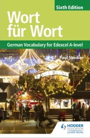 Wort für Wort Sixth Edition: German Vocabulary for Edexcel A-level ebook by Paul Stocker